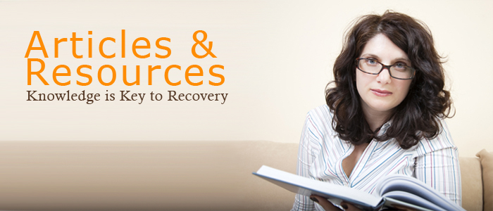 Articles and Resources. Knowledge is Key to Recovery.